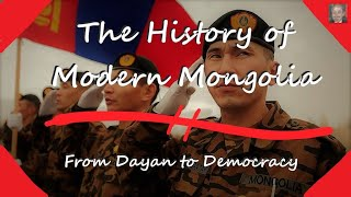The Modern History of Mongolia - From Dayan to Democracy