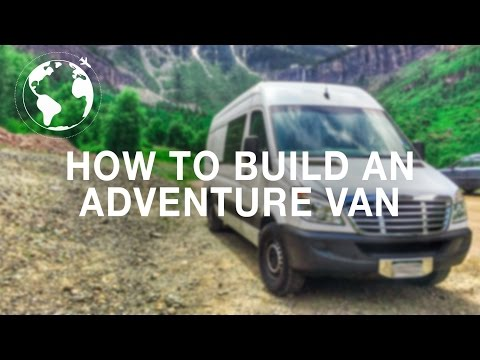 How to Build an Adventure Van