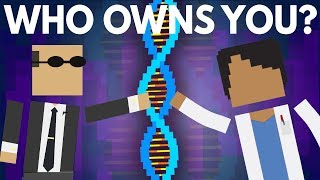 Who Owns Your DNA? (YOU DON'T)