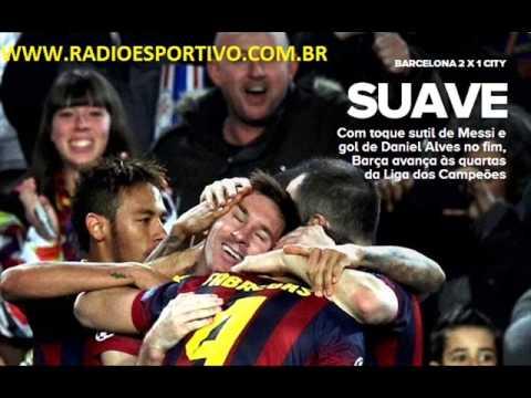Barcelona 2 x 1 Manchester City - Narración: Alfredo Martinez ( Onda Cero ) Champions - 12/03/2014