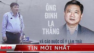 ⚡ NÓNG | Xét xử ông Đinh La Thăng vụ PVN mất 800 tỉ