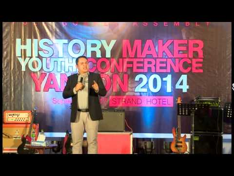 HISTORY MAKER & YOUTH CONFRENCE YANGON 2014 (Pastor Zaw Lin Aung)