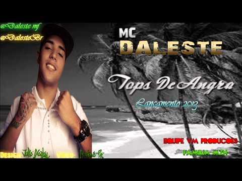 Baixar MC Daleste - Tops De Angra  - Lançammento 2013- Equipe Vm produçoes