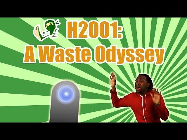 H2001: A Waste Odyssey