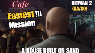 Easiest Mission In HITMAN 2 - A House Built On Sand (SA/SO) Legacy Pack Marrakesh