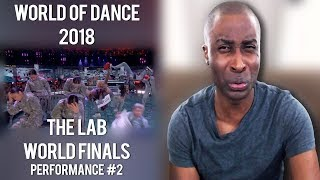 World of Dance 2018 - The Lab: World Finals (Performance #2) Reaction