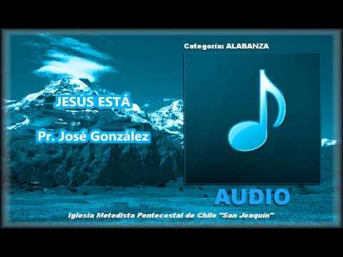 Jesús está - Pastor José González