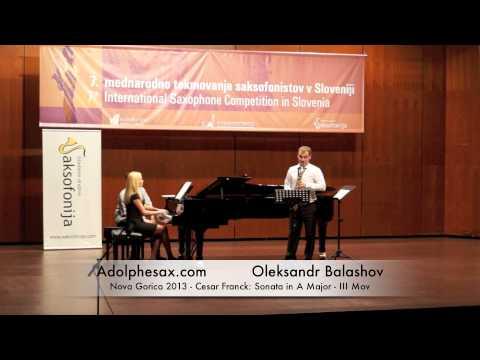 Oleksandr Balashov - Nova Gorica 2013 - Cesar Franck: Sonata in A Major III Mov