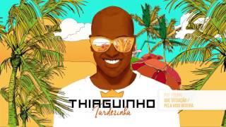 Thiaguinho - Que Situação / Pela Vida Inteira (Álbum Tardezinha) [Áudio Oficial]