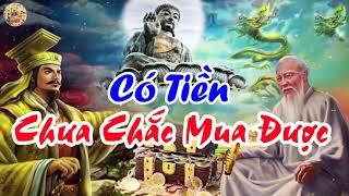 Có Tiền CHƯA CHẮC Mua Được | Lời Phật Dạy Giúp Bạn Thay Đổi Cuộc Đời