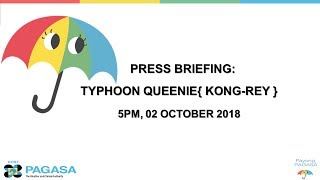 """Press Conference: Typhoon """"Queenie"""" {KONG-REY} Tuesday 5PM, October 2, 2018"""