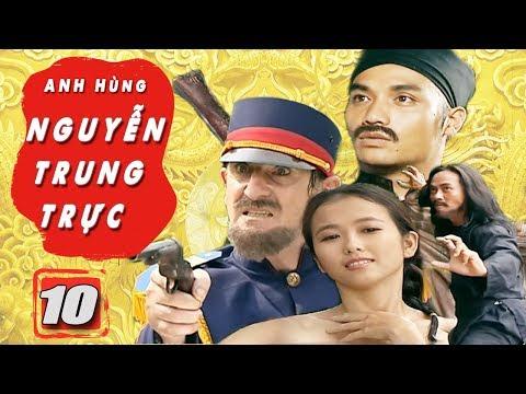 Anh Hùng Nguyễn Trung Trực - Tập 10 | Phim Bộ Việt Nam Mới Hay Nhất | Phim Truyền Hình