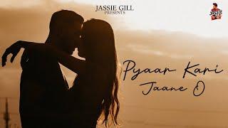 Pyaar Kari Jaane O Jassie Gill