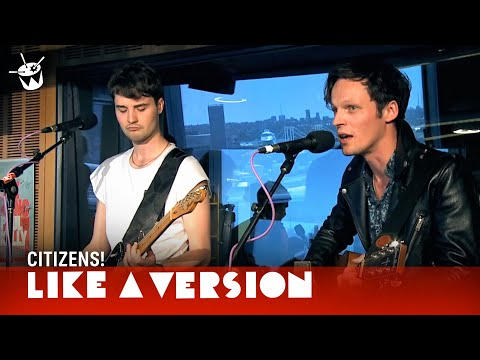 Like A Version: Citizens! - Reptile (live)