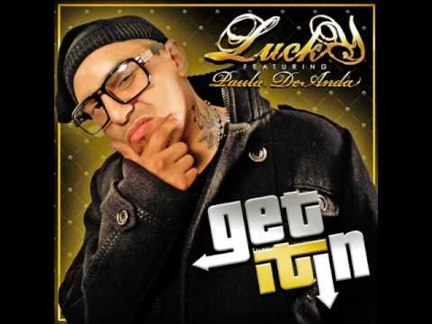 Lucky Luciano Feat. Paula Deanda-Get It In (Official Version)