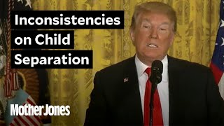 The Trump Administration Keeps Changing Its Story on Child Separation