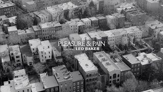 Pleasure & Pain | Featuring Leo Baker