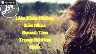 Tuyển Tập Những Ca Khúc Buồn Và Tâm Trạng Nữ Hay Nhất 2019   #BắcNinhMusic
