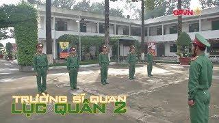 Bài học đầu tiên trong quân ngũ ở Trường Sĩ quan Lục quân 2
