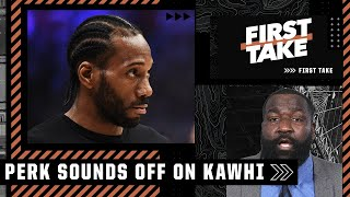 Kendrick Perkins doesn't hold back on Kawhi's selfish behavior | First Take
