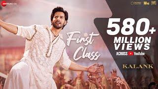 First Class - Full Video   Kalank   Varun Dhawan, Alia Bhatt, Kiara   Arijit Singh   Pritam  Amitabh
