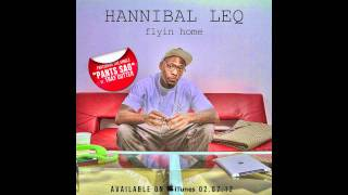 Flyin Home (by Hannibal Leq) [As Heard on MTV's CAGED]