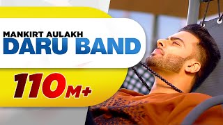 Daru Band   Mankirt Aulakh feat Rupan Bal   official Video   Latest Punjabi Viral songs 2018