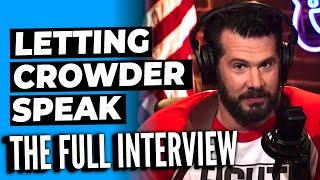 Letting Crowder Speak -- The FULL Interview