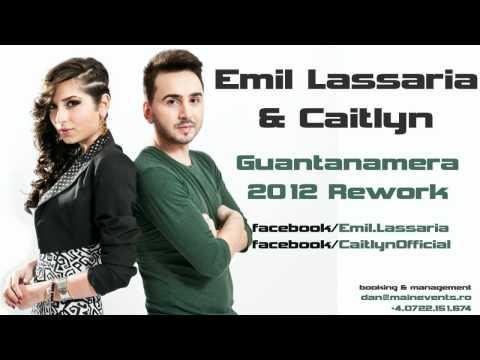 Emil Lassaria & Caitlyn - Guantanamera 2012 Rework