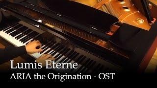 Lumis Eterne - Aria the Origination OST [Piano]