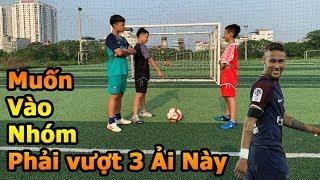Thử Thách Bóng Đá Neymar nhí vượt ải của Đỗ Kim Phúc và Bùi Tiến Dũng Nhí để vào Team DKP Việt Nam