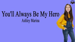 Ashley Marina - You'll Always Be My Hero (Lyrics) American Got Talent