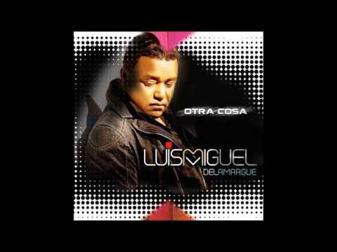 LUIS MIGUEL DEL AMARGUE ALBUM COMPLETO   OTRA COSA 2015   2016