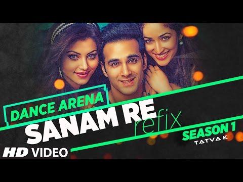 SANAM RE (REFIX) Lyrics – Dance Arena | Tatva K | T-Series