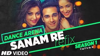 Sanam Re – ReFix Dance Arena Video HD