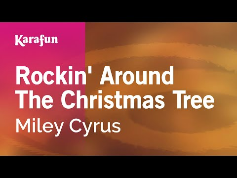 Karaoke Rockin' Around The Christmas Tree - Miley Cyrus ...