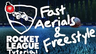 Fast Aerials & Basic Freestyle | Rocket League Tutorial