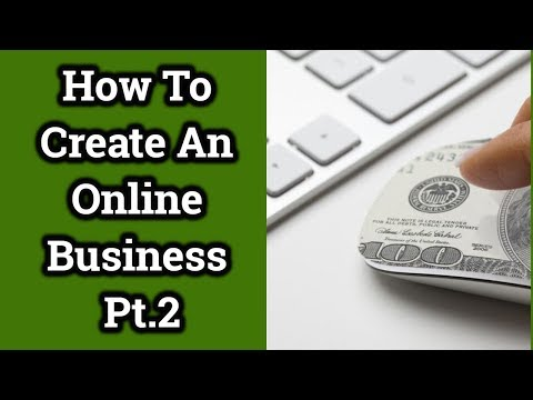 How To Create A Online Business Pt. 2