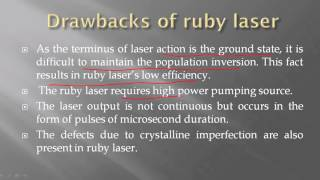 Drawbacks and uses of Ruby Laser