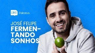 Fermentando Sonhos — José Felipe Carneiro
