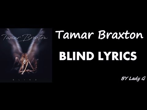 TAMAR BRAXTON -BLIND LYRICS HD