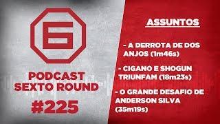 OS TRIUNFOS DE CIGANO E SHOGUN (PODCAST SEXTO ROUND #225)