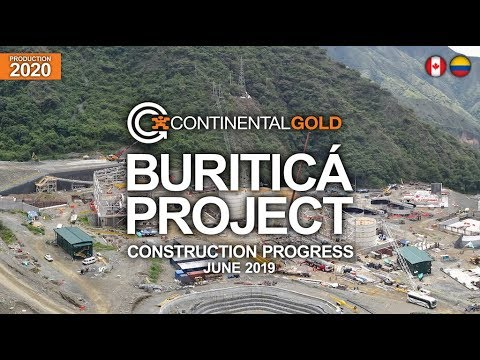 VIDEO: Buriticá Project Construction Progress - June 2019