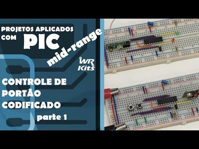 CONTROLE DE PORTÃO CODIFICADO (p1) | Projetos com PIC Mid-Range #09