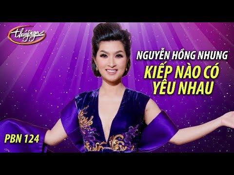 Nguyễn Hồng Nhung - Kiếp Nào Có Yêu Nhau (Phạm Duy, thơ: Minh Đức Hoài Trinh) PBN 124