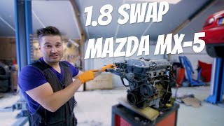 Mazda MX-5 Engine Swap! 1.6 to 1.8