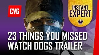 Watch Dogs Trailer - 23 Things You Missed