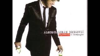 Goran Bregovic - Alkohol (full album)