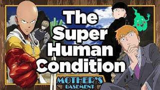Super, Human Heroes (One Punch Man & Mob Psycho 100)