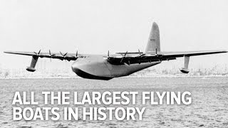 All The Largest Flying Boats In History